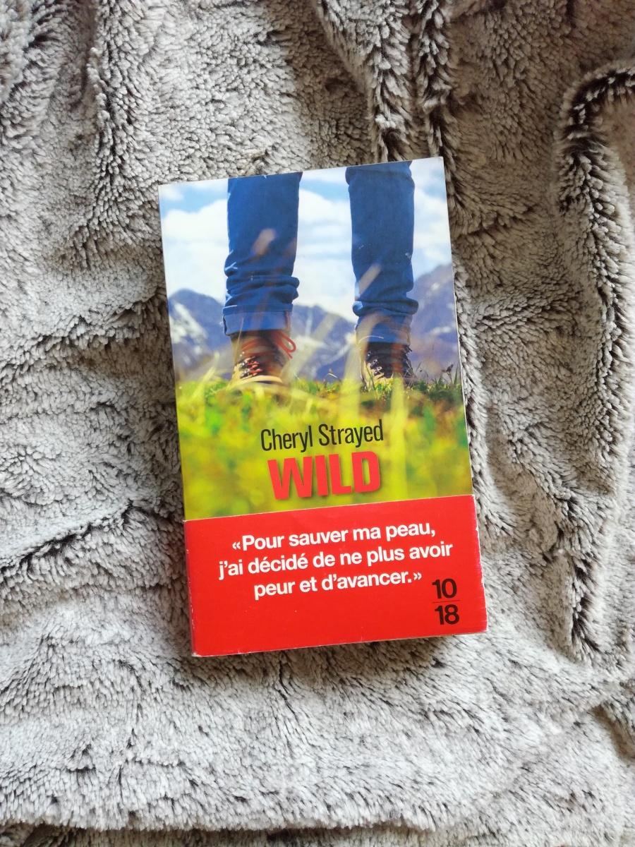 Wild de Cheryl Strayed : le roman qui va vous donner envie de marcher
