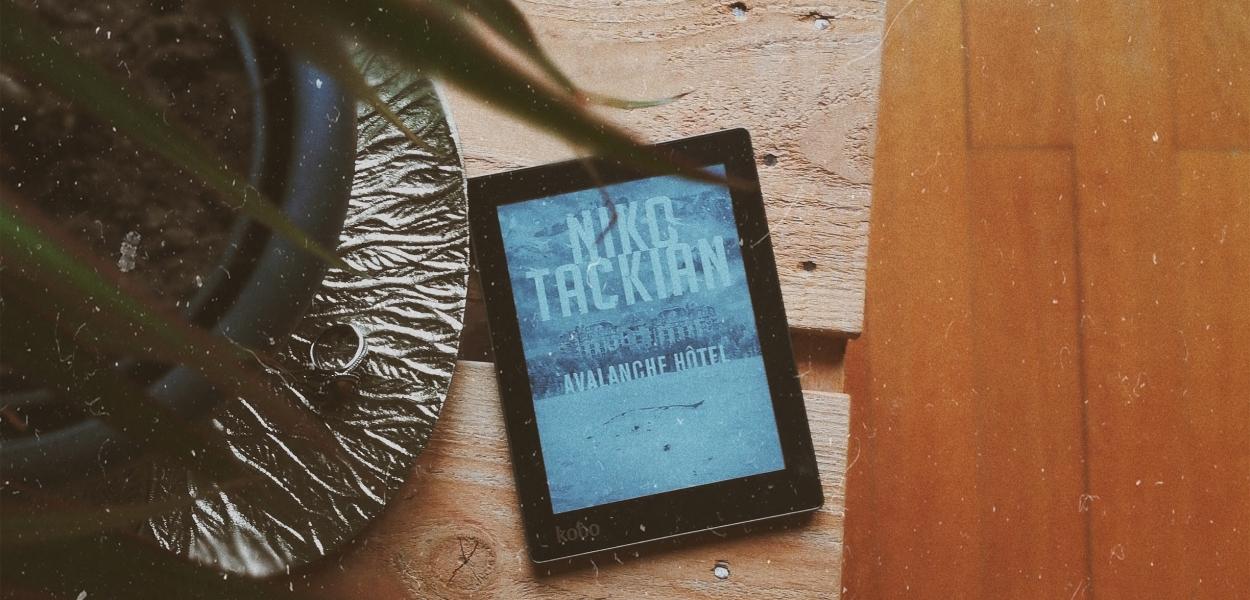 avis roman thriller Niko Tackian Avalanche Hôtel