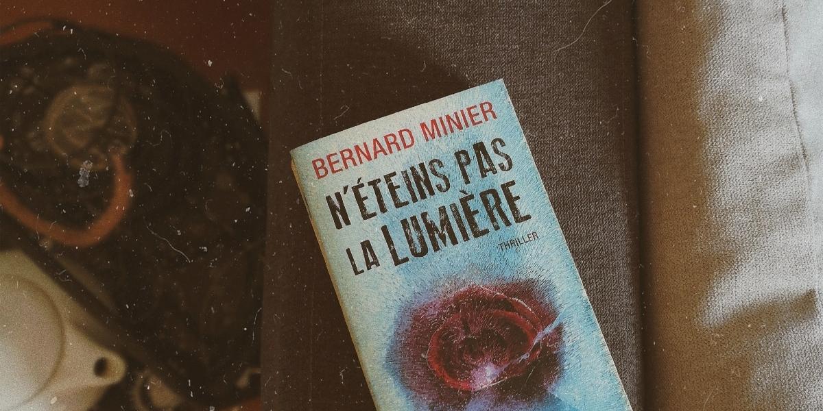 avis n'éteins pas la lumière de Bernard Minier