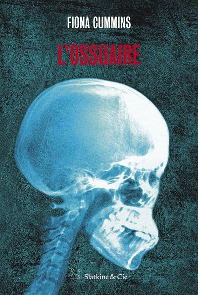 avis sur le roman L'ossuaire de Fiona Cummins éditions Slatkine