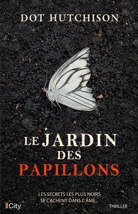 Avis sur le roman Le jardin des papillons de Dot Hutchison publié chez City édition