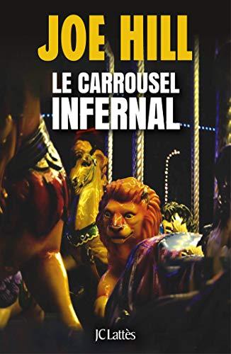 avis sur Le carrousel infernal de Joe Hill publié aux éditions JC Lattès.