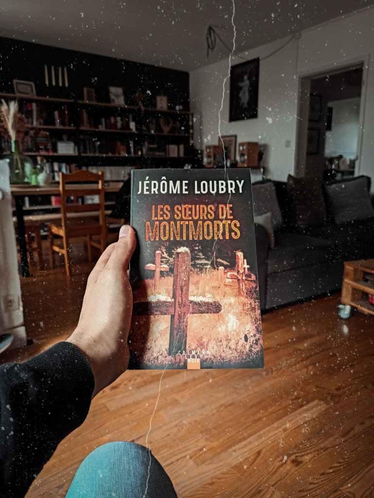 les-soeurs-de-montmorts-jerome-loubry-editions-calmann-levy